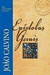 Epístolas Gerais (Comentários Bíblicos João Calvino) eBook Kindle