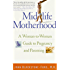 Midlife Motherhood: A Woman-to-Woman Guide to Pregnancy and Parenting