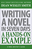 Writing a Novel in Seven Days: A Hands-On Example (WMG Writer's Guides Book 13)