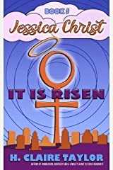 It is Risen (Jessica Christ Book 5) Kindle Edition