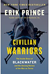 Civilian Warriors: The Inside Story of Blackwater and the Unsung Heroes of the War on Terror Kindle Edition