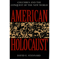 American Holocaust: Columbus and the Conquest of the New World (Ideologies of Desire)