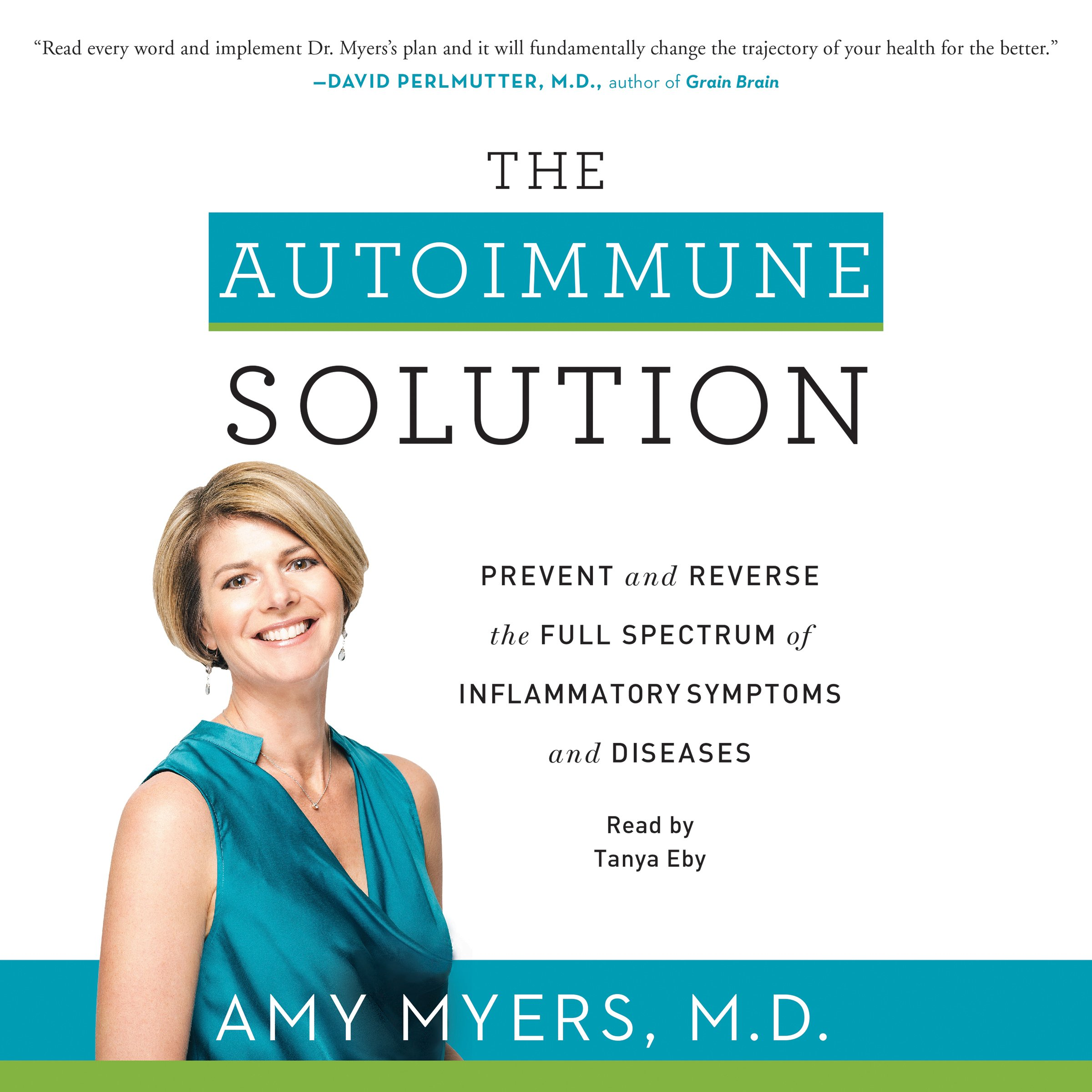 The Autoimmune Solution  Prevent And Reverse The Full Spectrum Of Inflammatory Symptoms And Diseases