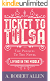 Ticket to Tulsa: Prequel to Living in the Middle