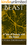 Beast: A Tale of Beauty and the Beast