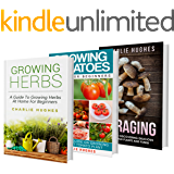 Grow Your Own and Forage: Box-set Collection, Herb, Tomatoes, and Foraging (Self Sufficiency, Grow your Own, and Live Well Book 1)