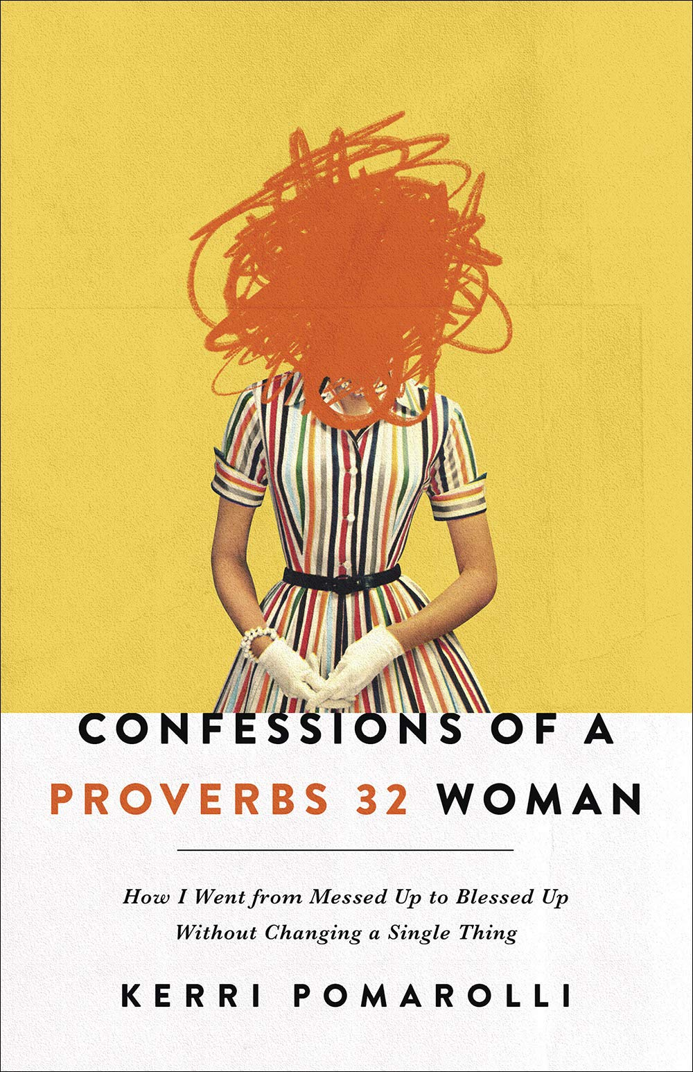 Confessions of a Proverbs 32 Woman: How I Went from Messed Up to ...