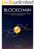 Blockchain: An In-Depth Understanding of the Blockchain Revolution and the Technology Behind it