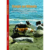 Corgis on Wheels, Understanding and Caring for the Special Needs of Corgis with...