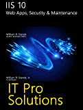 IIS 10: Web Apps, Security & Maintenance (IT Pro Solutions) (English Edition)