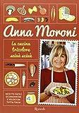 La cucina tricolore sciuè sciuè. Ricette facili, economiche e veloci da tutta Italia. Ediz. illustrata