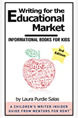 Writing for the Educational Market: Informational Books for Kids [A Children's Writer Insider Guide from Mentors for Rent™] Kindle Edition