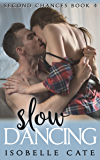 Slow Dancing (The Second Chances Series Book 4)
