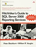 Hitchhiker's Guide to SQL Server 2000 Reporting