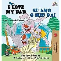 I Love My Dad Eu Amo o Meu Pai: English Portuguese - Portugal Bilingual Book
