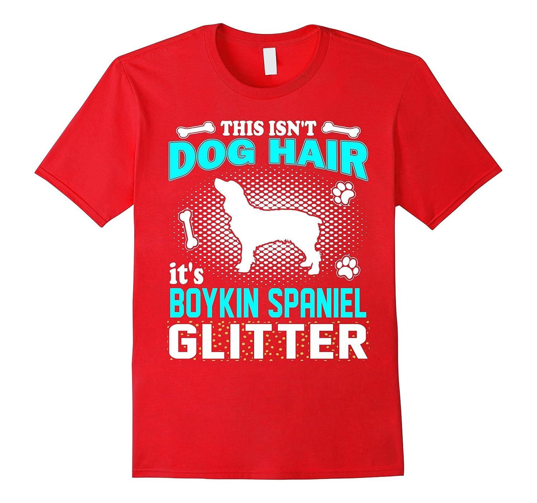 This Isnt Dog Hair Its Boykin Spaniel Glitter T-Shirt-PL