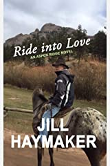 Ride into Love (Aspen Ridge Series Book 5) Kindle Edition