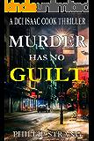 Murder has no Guilt (DCI Cook Thriller Series Book 9)