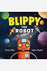 Blippy The Robot: Out Of This World Robot Book For Kids Kindle Edition