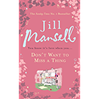 Don't Want To Miss A Thing: A warm and witty romance with many twists along the way (English Edition)