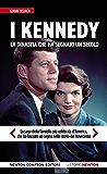 I Kennedy. La dinastia che ha segnato un secolo (eNewton Saggistica)