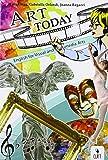 Art today. English for visual and multimedia art. CLIL for english. Con espansione online. Per le Scuole superiori