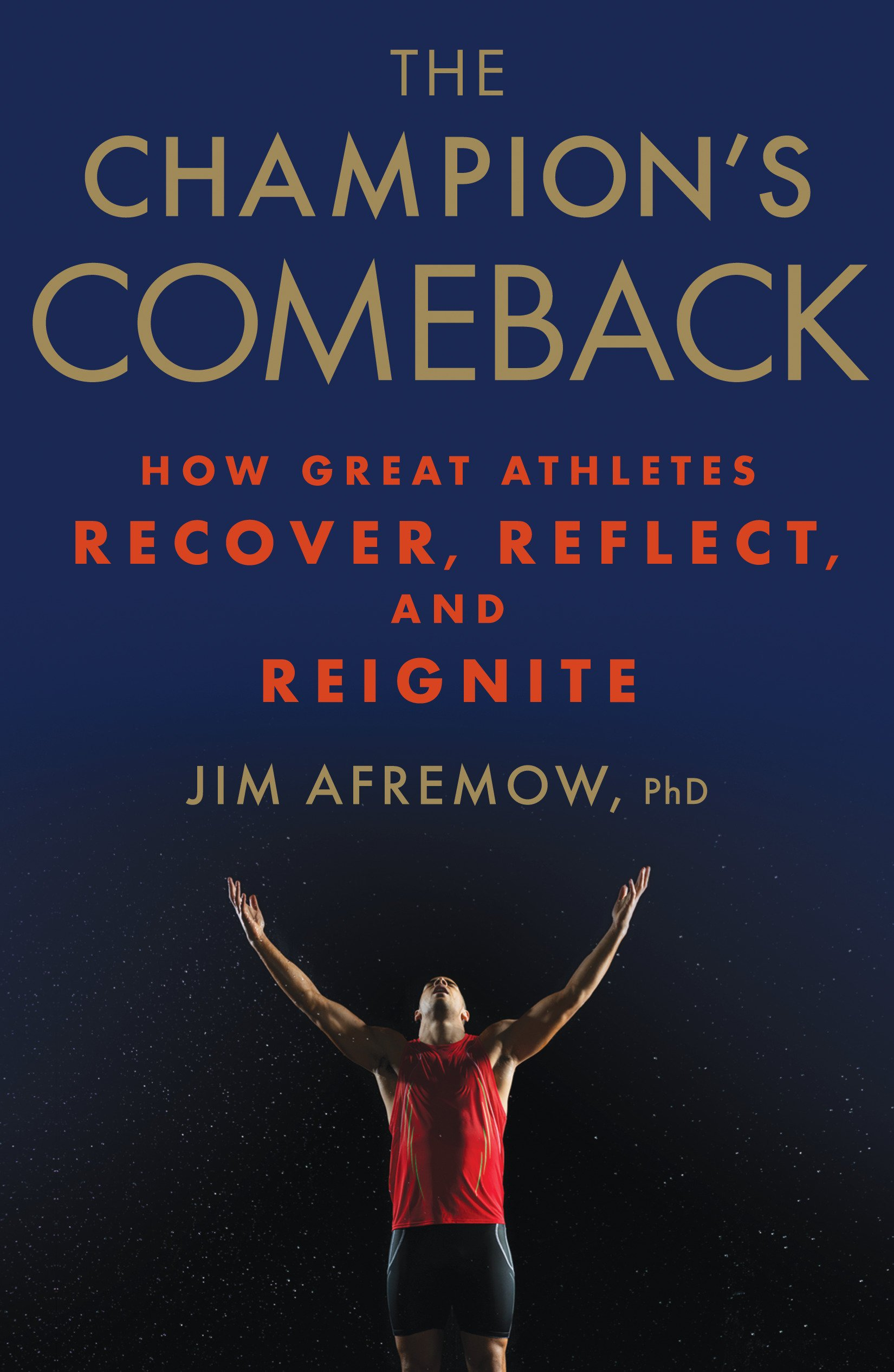The Champions Comeback How Great Athletes Recover Reflect And Re