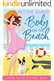 A Body on the Beach (Sunrise Island Mysteries Book 1)