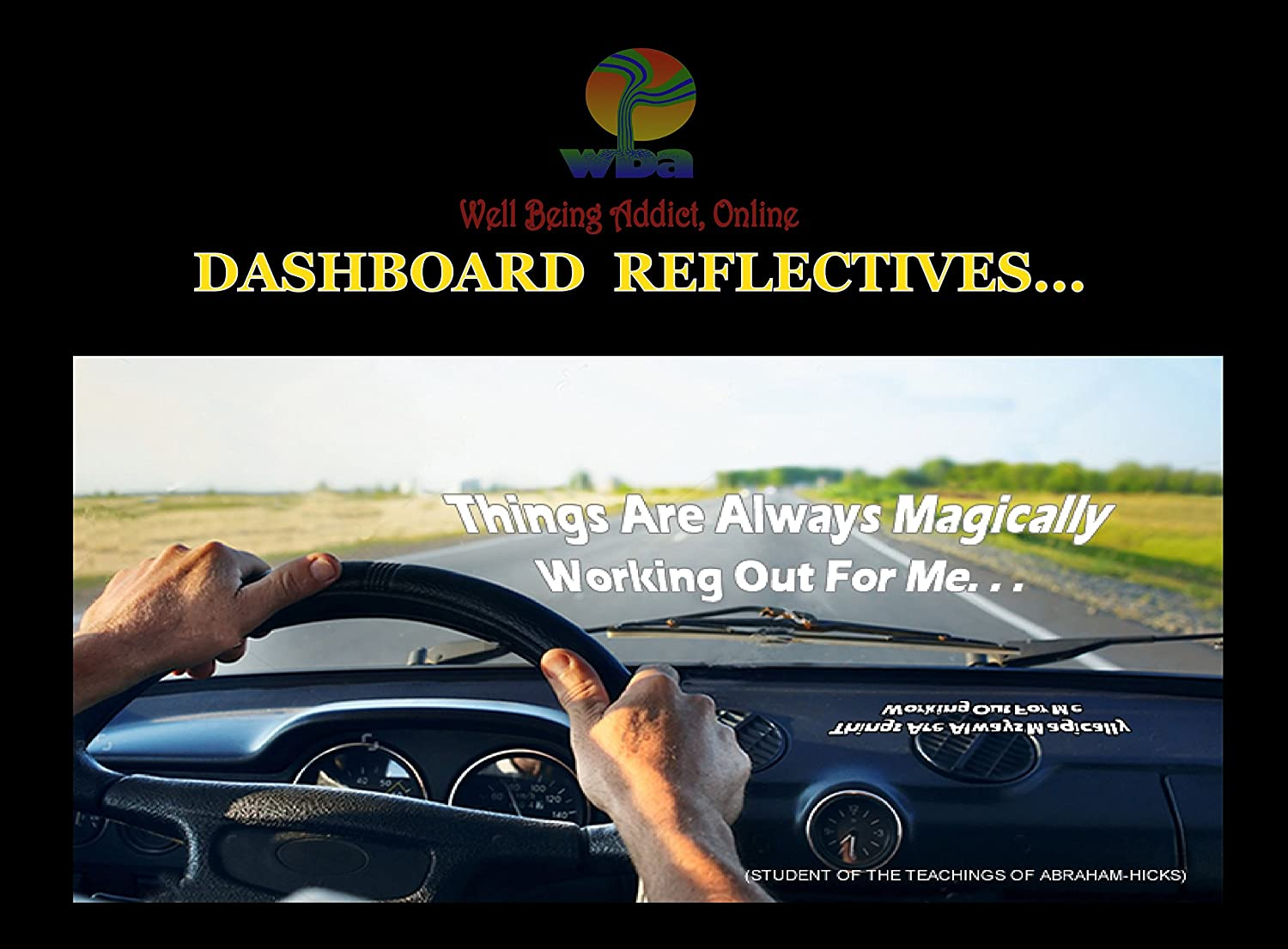 Spiritual Inspirational AffirmationThings Are Always Magically Working Out For Me Dashboard Reflective Positive