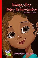 Delaney Joy: Fairy Exterminator (Fairylicious #2) Kindle Edition