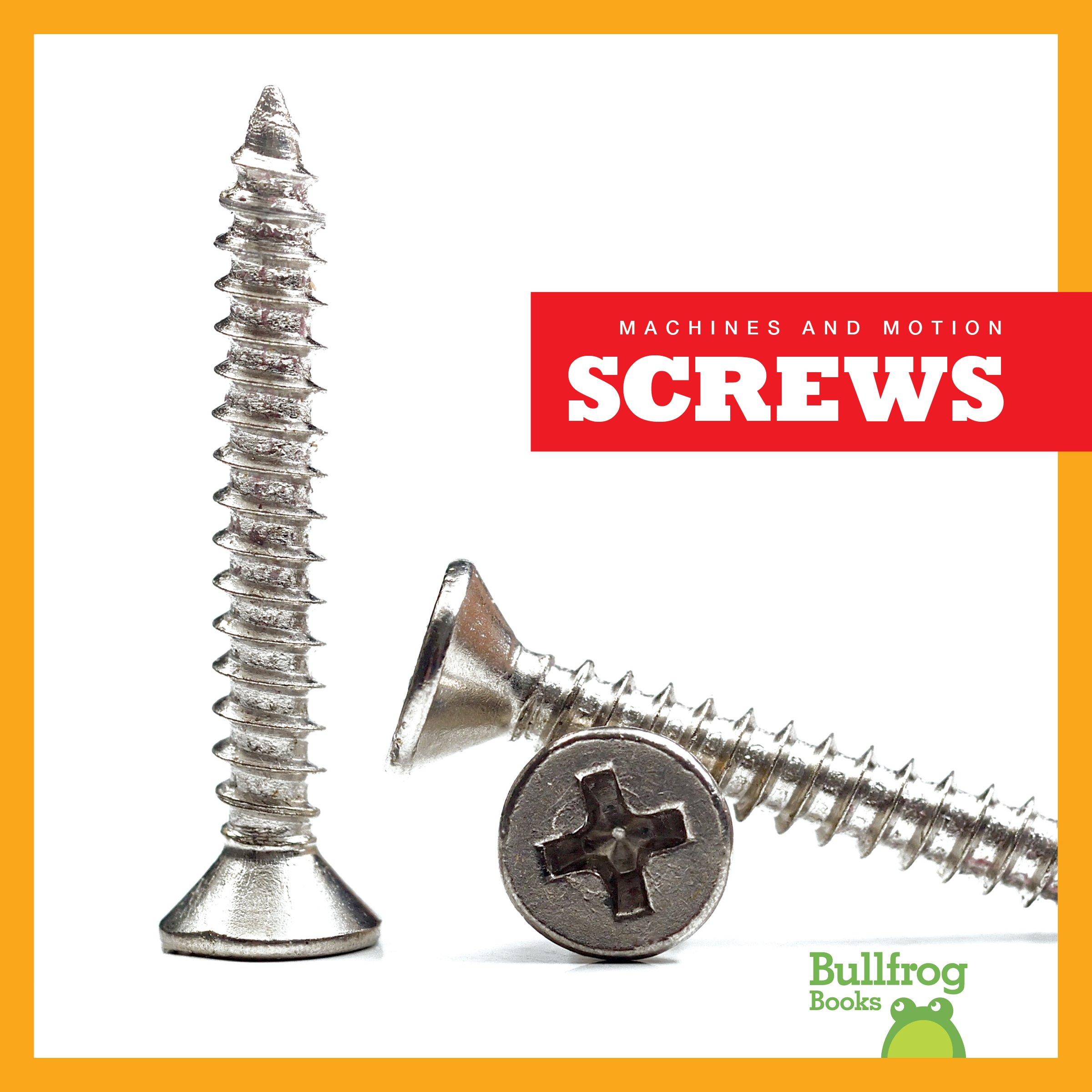 Screws (Bullfrog Books: Machines and Motion)