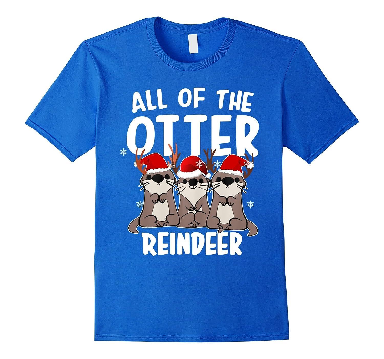 All of The Otter Reindeer tshirt Funny Gift Christmas shirt-TD
