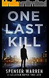 One Last Kill (Callahan Boyle Thriller Book 1)