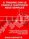 IL TRADING CON LE CANDELE GIAPPONESI RESO SEMPLICE - La guida introduttiva al candlestick trading e alle strategie di analisi tecnica più efficaci nel campo delle candele giapponesi. (Italian Edition)