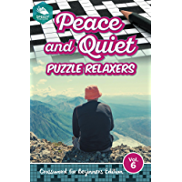 Peace and Quiet Puzzle Relaxers Vol 6: Crossword For Beginners Edition (Beginners Crossword Puzzles Series)