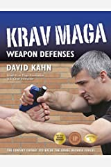 Krav Maga Weapon Defenses: The Contact Combat System of the Israel Defense Forces Kindle Edition