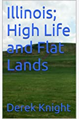 Illinois; High Life and Flat Lands (To Travel, Hopefully Book 4) Kindle Edition