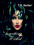 Something Wicked (The Something Series Book 1)