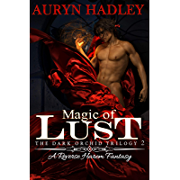 Magic of Lust (The Dark Orchid Book 2) (English Edition)