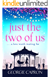 Just the Two of Us: An emotional page turner about never giving up on love