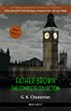 Father Brown: The Complete Collection (The Greatest Fictional Characters of All Time)