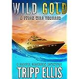 Wild Gold: A Coastal Caribbean Adventure (Tyson Wild Thriller Book 9)