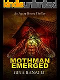 Mothman Emerged: Azure House Book 1