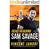 Dead Heading: A Gripping Sam Savage Sky Marshal Short Thriller (A Sam Savage Sky Marshal Thriller Book 1)