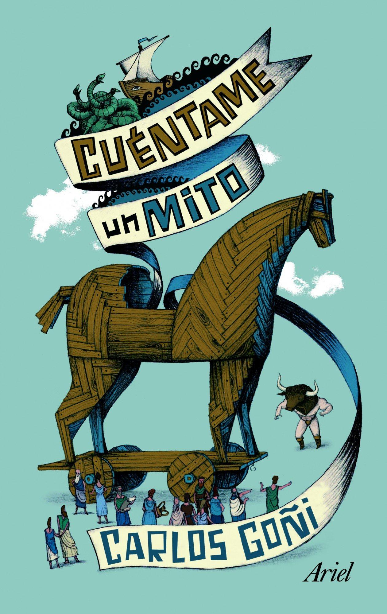 Cuéntame un mito (Claves) Tapa blanda – 20 mar 2001 Carlos Goñi Editorial Ariel 843440057X Anthropology