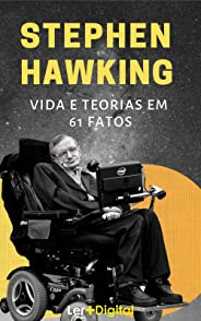 Stephen Hawking: Vida e Teorias em  61 Fatos (Mentes Brilhantes Livro 3)