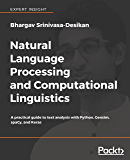 Natural Language Processing and Computational Linguistics: A practical guide to text analysis with Python, Gensim, spaCy…