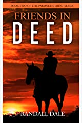 Friends in Deed: Book Two of Pardner's Trust Kindle Edition