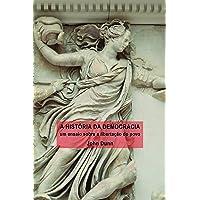 A história da democracia: Um ensaio sobre a libertação do povo