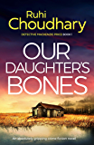 Our Daughter's Bones: An absolutely gripping crime fiction novel (Detective Mackenzie Price Book 1)